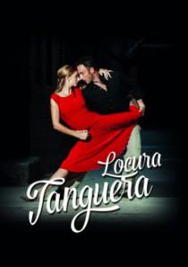 "Locura Tanguera, eine Produktion des ""Casa del Tango Berlin"""