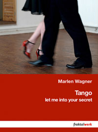 Marle Wagners Berliner Tango-Kunstprojekt