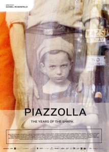 PIAZZOLLA The years of the shark, a film of Daniel Rosenfeld