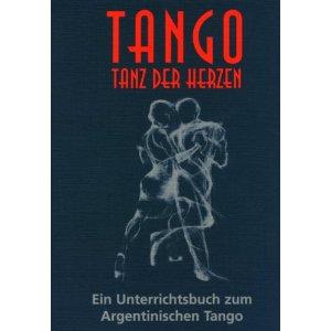 Tango – Tanz der Herzen / Ein Unterrichtsbuch zum Argentinischen Tango