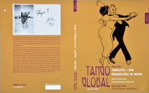 Hundert Jahre Tango in Wien und eine kleine Kulturgeschichte aus Perspektive des Tango